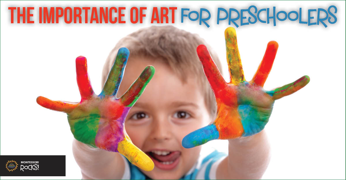 the importance of art for preschoolers montessori rocks