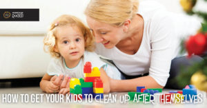 How to get kids to clean up after themselves