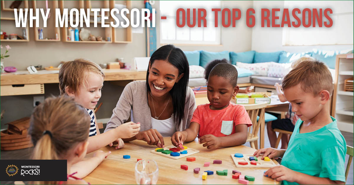 Why Montessori? Our Top Six Reasons
