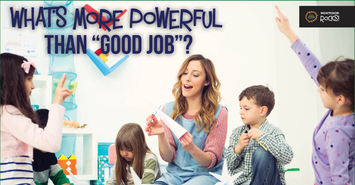 "What's more powerful than ""good job""?"