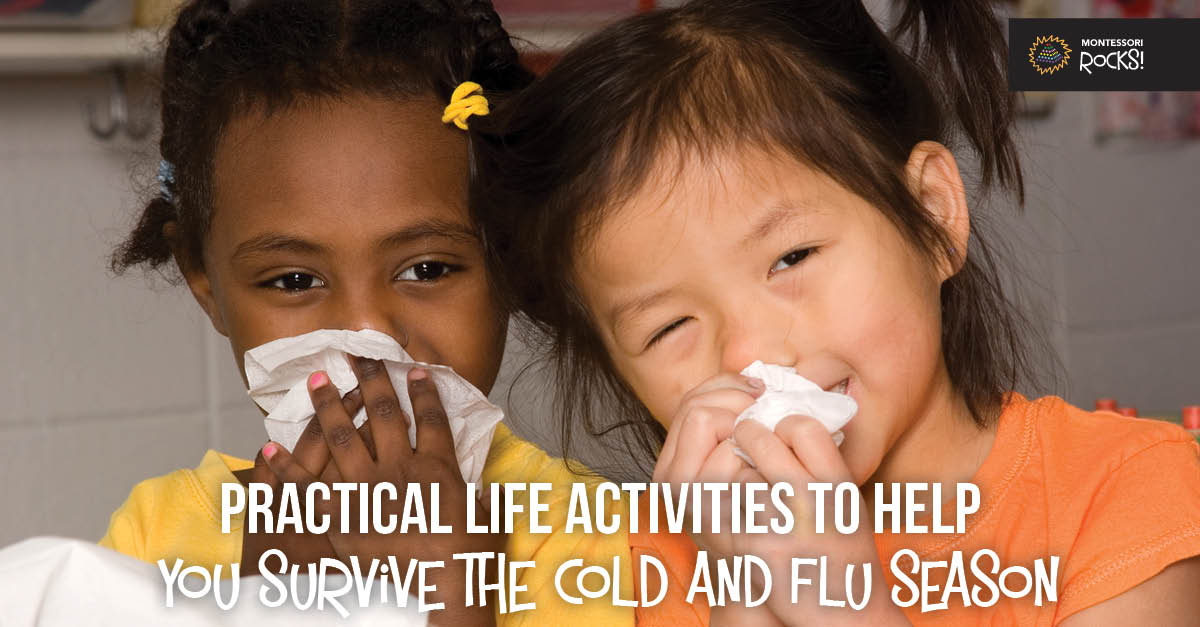 Practical life activities to help you survive the cold and flu season