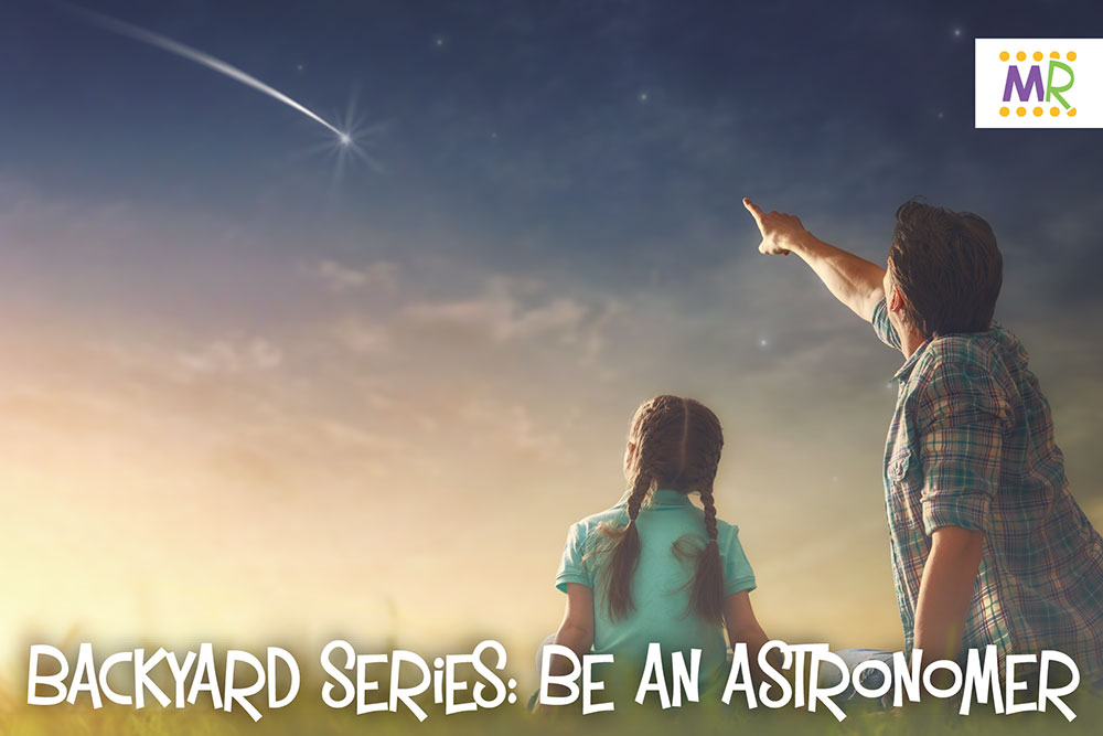 Backyard Series: Be an Astronomer