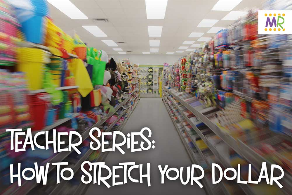 Teacher series: How to stretch your dollar image