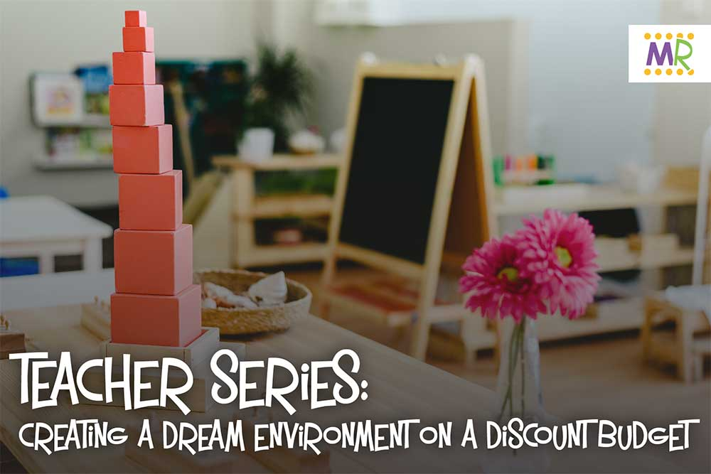 Teacher Series: Creating a Dream Environment on a Discount Budget