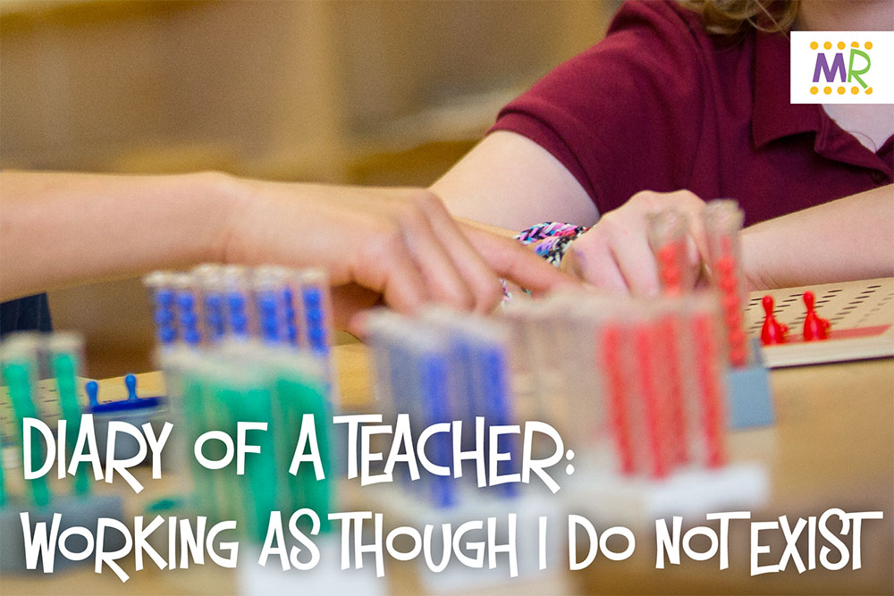Diary of a Teacher: Working as Though I Do Not Exist